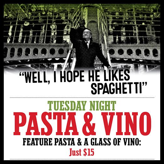 Tuesday Night: Pasta & Vino