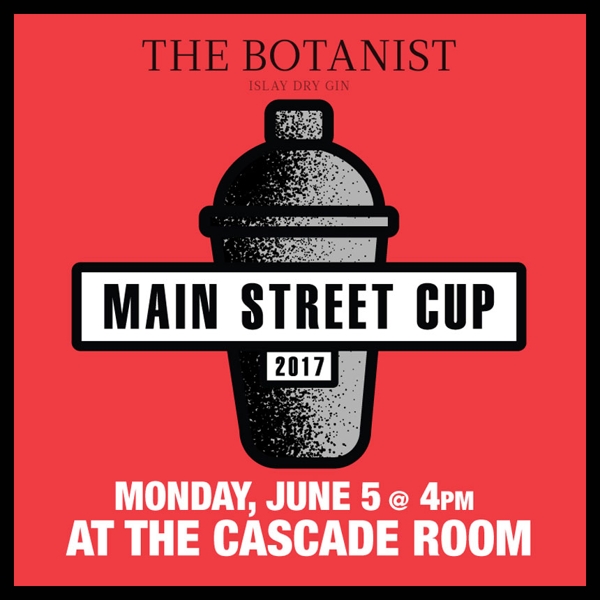 THE BOTANTIST ISLAY DRY GIN PRESENTS THE 2017 MAIN STREET CUP