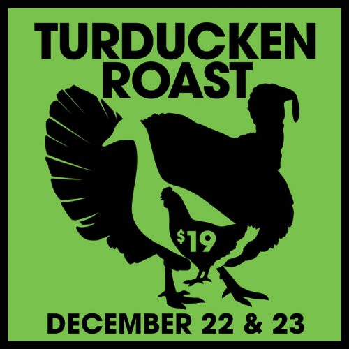 TURDUCKEN ROAST AT THE CASCADE ROOM