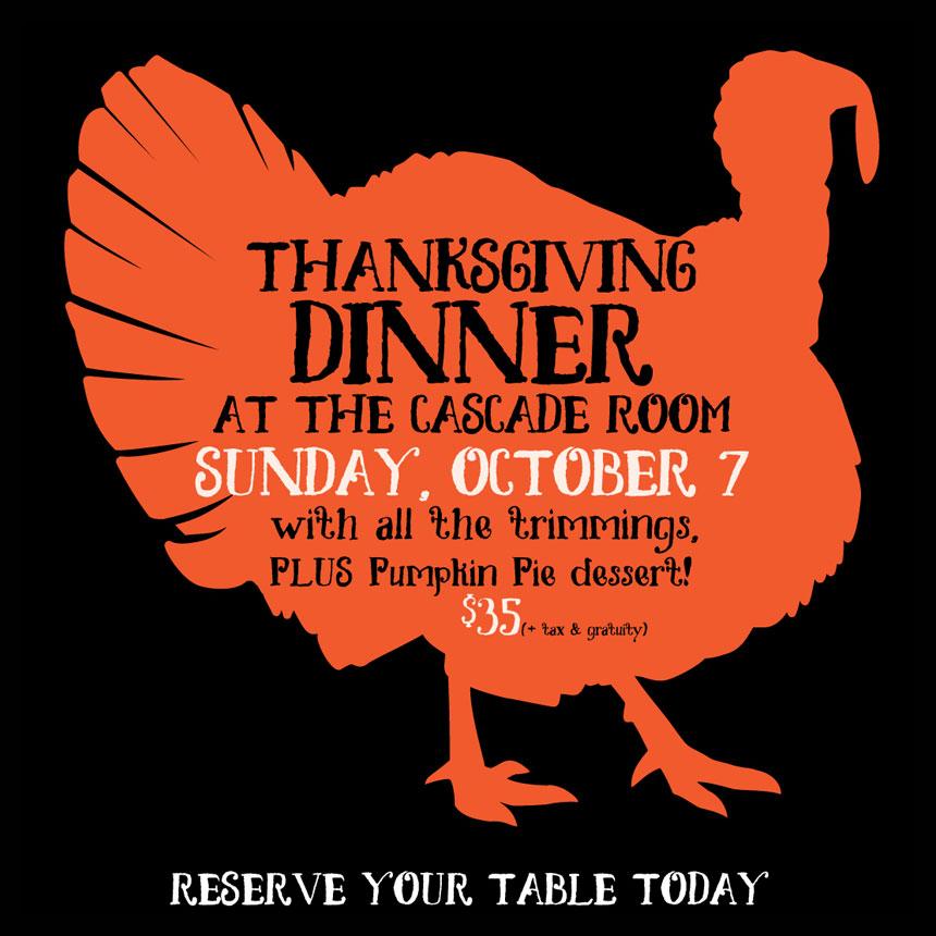 THANKSGIVING TURKEY DINNER AT THE CASCADE ROOM