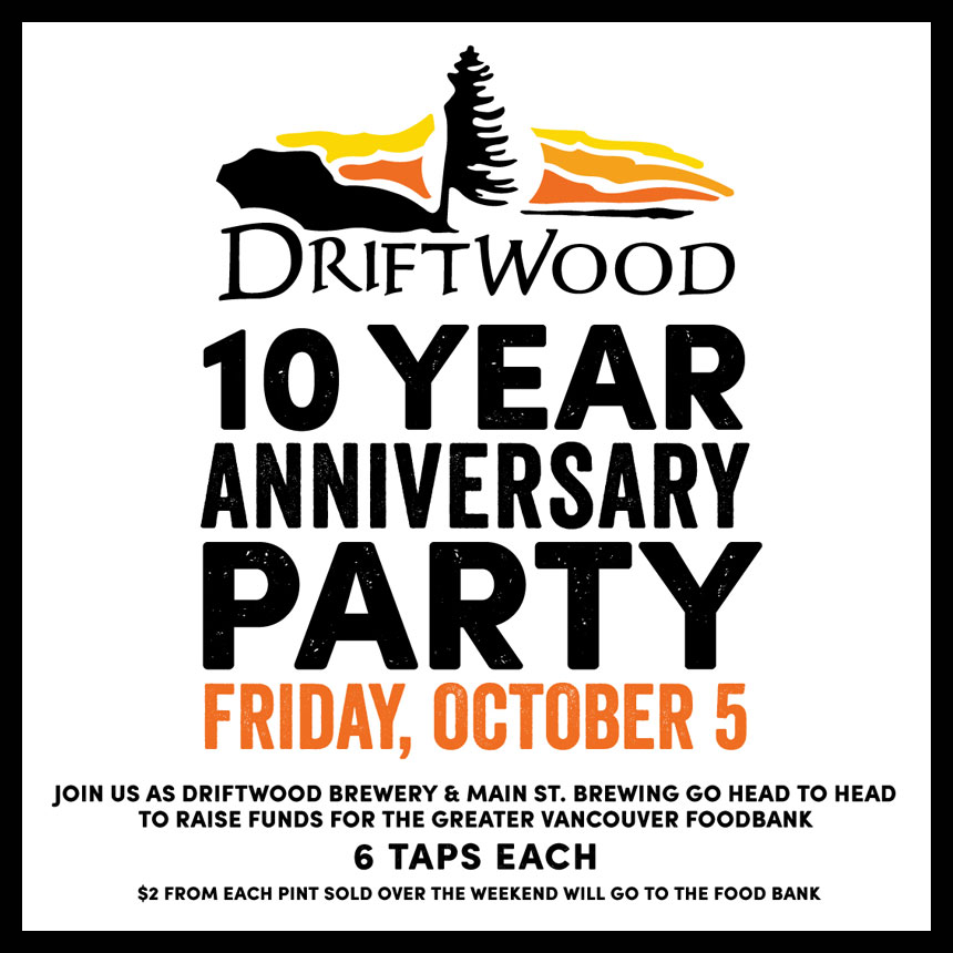 DRIFTWOOD BREWERY 10 YEAR ANNIVERSARY PARTY