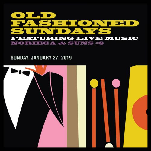 OLD FASHIONED SUNDAYS FEATURING LIVE MUSIC NORIEGA & SUNS #6