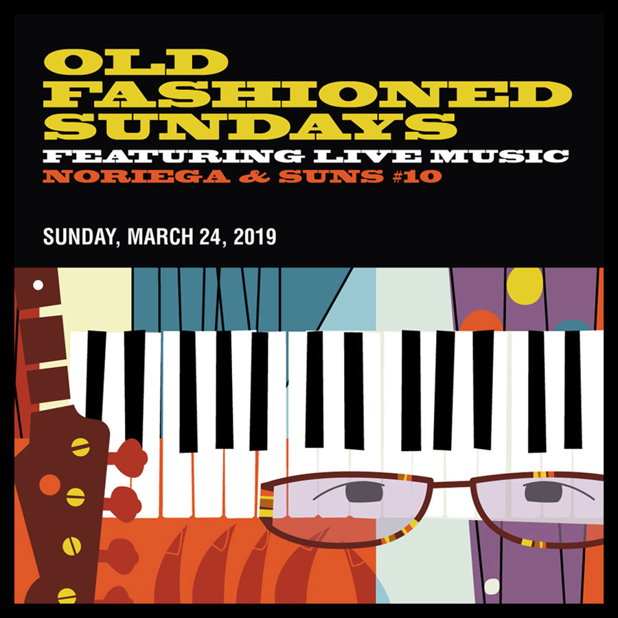 OLD FASHIONED SUNDAYS  FEATURING LIVE MUSIC  NORIEGA & SUNS #10