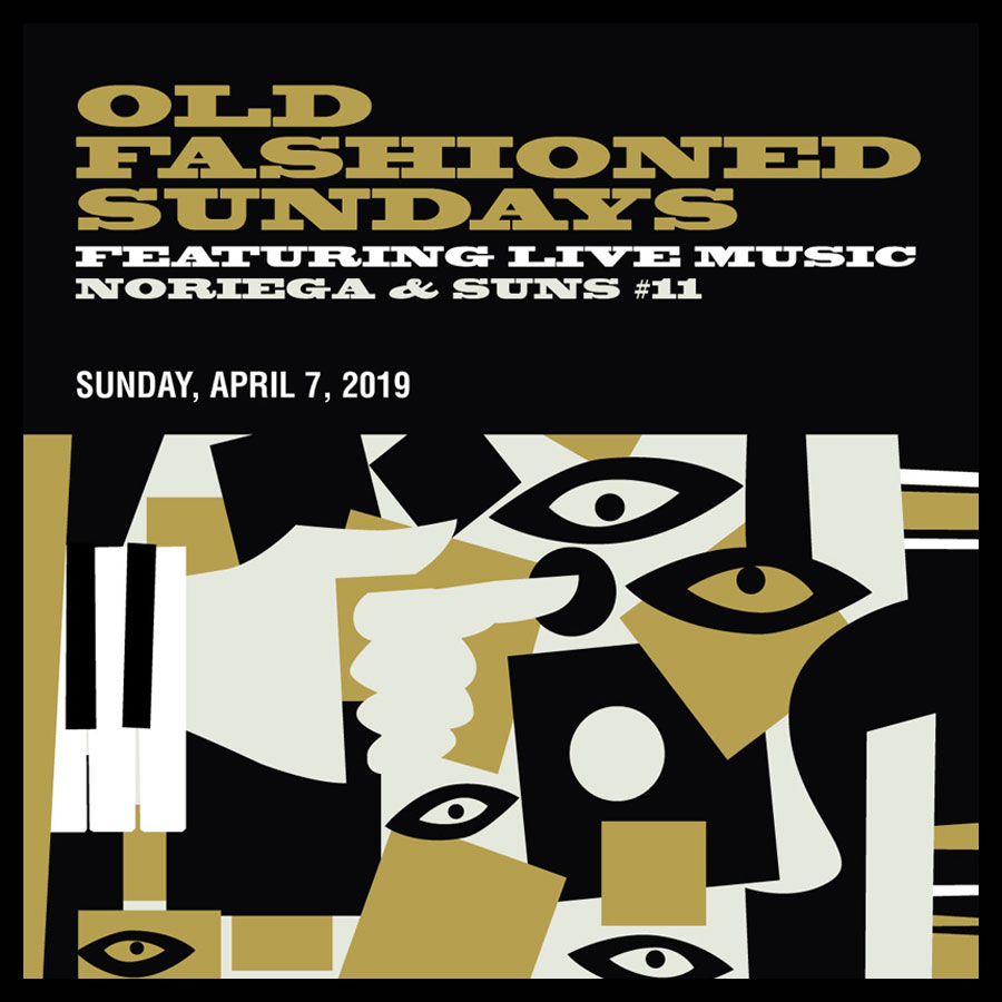 OLD FASHIONED SUNDAYS FEATURING LIVE MUSIC NORIEGA & SUNS #11