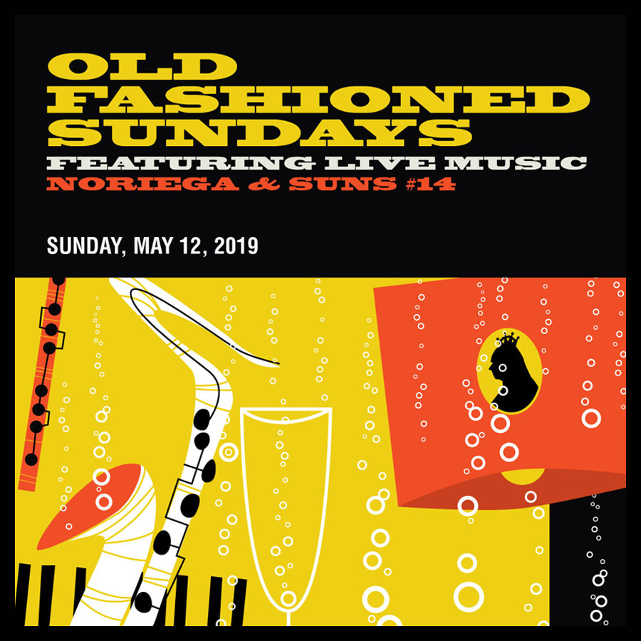 OLD FASHIONED SUNDAYS FEATURING LIVE MUSIC NORIEGA & SUNS #14