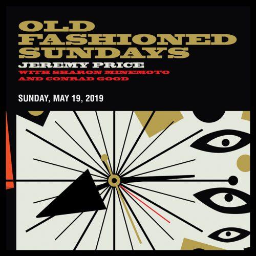 OLD FASHIONED SUNDAYS FEATURING LIVE MUSIC JEREMY PRICE  WITH SHARON MINEMOTO & CONRAD GOOD