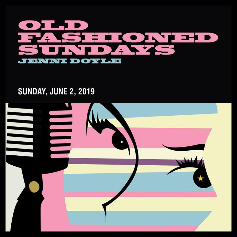 OLD FASHIONED SUNDAYS FEATURING LIVE MUSIC JENNI DOYLE